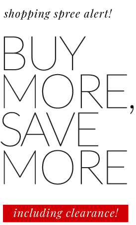 shopping spree alert! buy more, save more - including clearance!