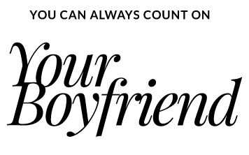 you can always count on your boyfriend